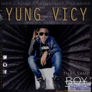 Yung Vicy - That Same Boy